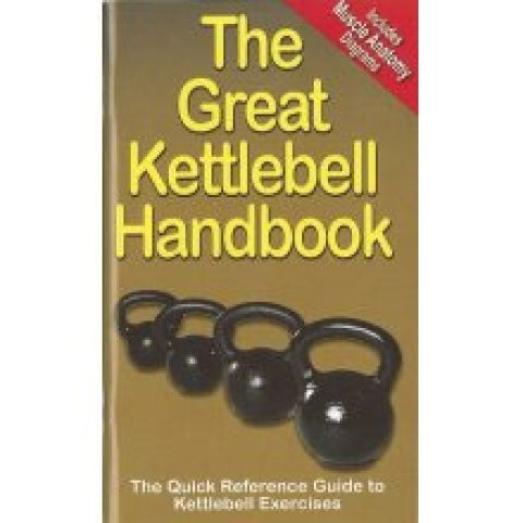 Great Kettlebell Handbook